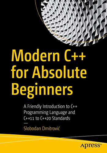 Modern C++ for Absolute Beginners: A Friendly Introduction to C++ Programming Language and C++11 to C++20 Standards (English Edition)