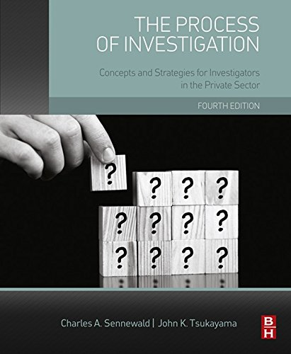 The Process of Investigation: Concepts and Strategies for Investigators in the Private Sector (English Edition)