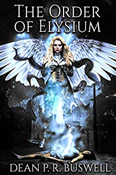 The Order of Elysium (The Aetheric Wars Trilogy Book 1) by [Dean P. R. Buswell]