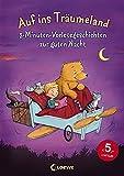 Auf ins Träumeland: 3-Minuten-Vorlesegeschichten zur guten Nacht