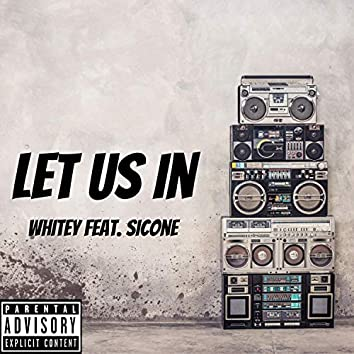 Let Us In (feat. SicOne)