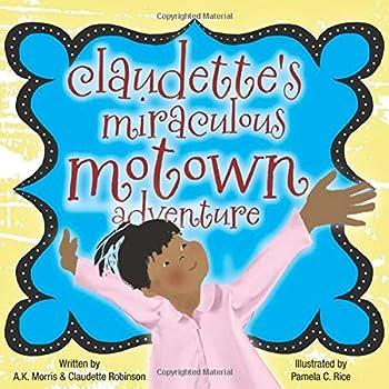 Claudette's Miraculous Motown Adventure
