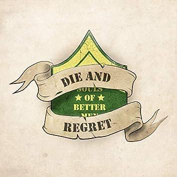 Die and Regret