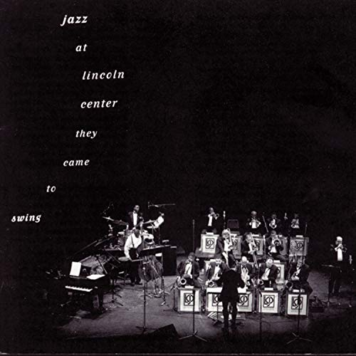 Jazz At Lincoln Center: They Came To Swing