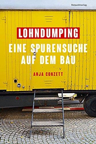 Lohndumping: Eine Spurensuche auf dem Bau