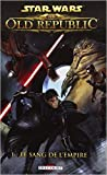 Star Wars - The old Republic T01 - Le sang de l'empire de Alexander Freed,Dave Ross,Michael Atiyeh (Avec la contribution de) ( 7 septembre 2011 ) - Delcourt (7 septembre 2011)