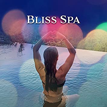 Bliss Spa – Healing Nature Sounds,  Background Music for Massage, Spa, Wellness, Beaty Treatments
