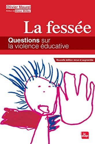La fessée : questions sur la violence éducative / Olivier Maurel |