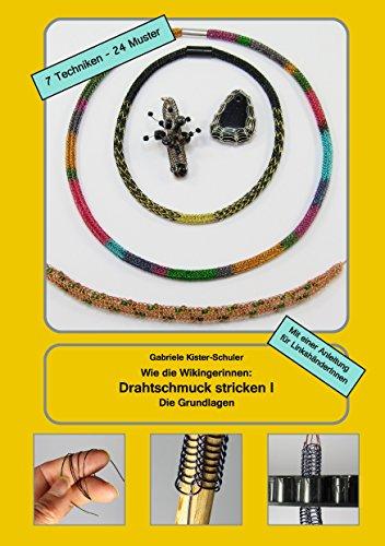 Wie die Wikingerinnen: Drahtschmuck stricken I: Die Grundlagen