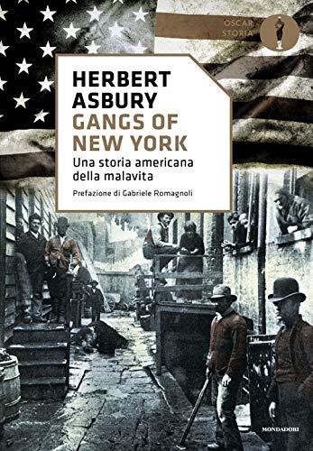 Gangs of New York. Una storia americana della malavita