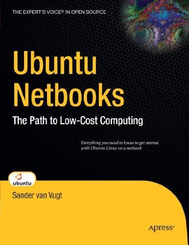 Ubuntu Netbooks: The Path to Low-Cost Computing (Expert's Voice in Open Source) by Sander van Vugt (2009-11-30)