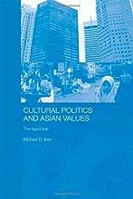 Cultural Politics and Asian Values: The Tepid War