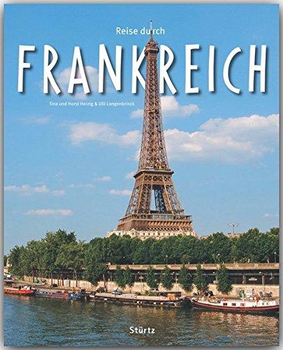 Reise durch FRANKREICH - Ein Bildband mit über 180 Bildern - STÜRTZ Verlag