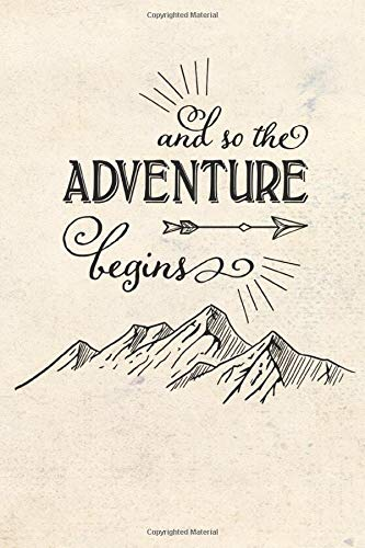 And so the Adventure Begins: (6 x 9 Small)(Lined) Blank Journal...