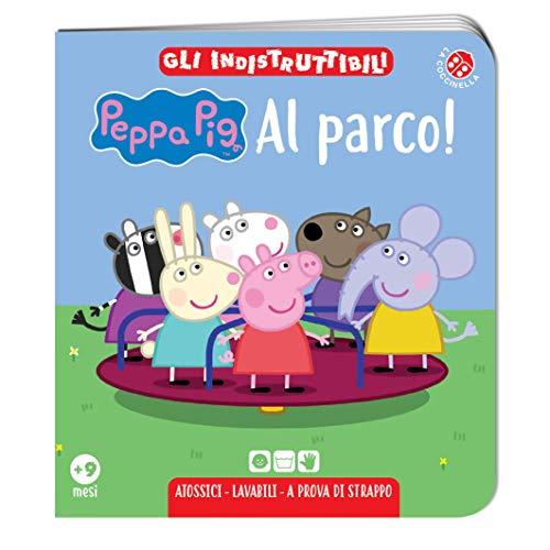 Al parco! Peppa Pig. Gli indistruttibili. Ediz. a colori