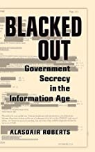 Blacked Out: Government Secrecy in the Information Age (English Edition)