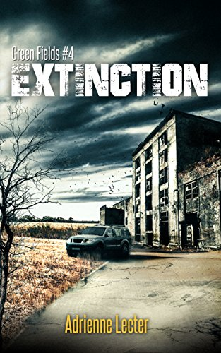 Extinction: Green Fields #4 by [Adrienne Lecter]