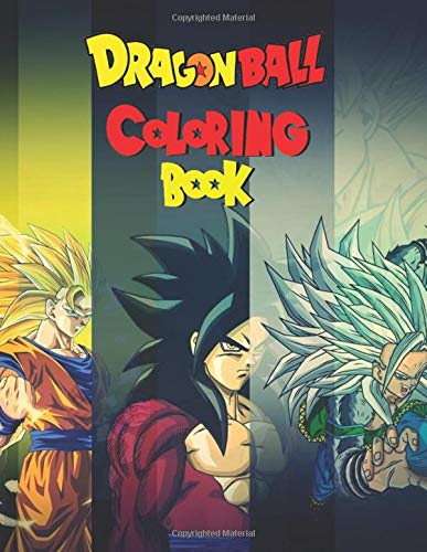 Dragon Ball Coloring Book: + 50 High Quality Illustrations For Kids, Teens And Adults In Art Therapy And Relaxation. The Perfect Gift for Dbz lovers