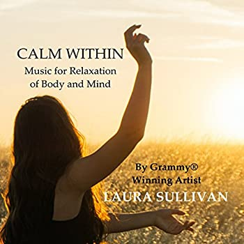 Calm Within  Music for Relaxation of Body and Mind