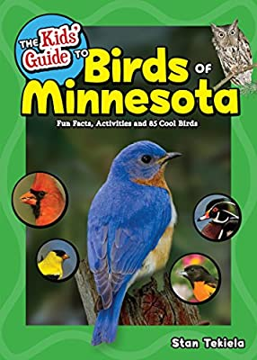 The Kids? Guide to Birds of Minnesota: Fun Facts, Activities and 85 Cool Birds (Birding Children?s Books)
