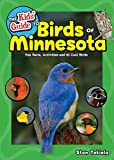 The Kids  Guide to Birds of Minnesota: Fun Facts, Activities and 85 Cool Birds (Birding Children's Books)