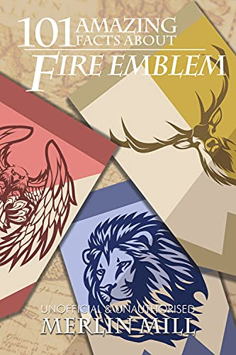 101 Amazing Facts about Fire Emblem (English Edition)