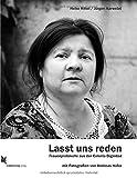 Lasst uns reden: Frauenprotokolle aus der Colonia Dignidad - Heike Rittel