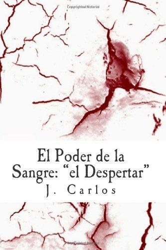 El Poder de la Sangre: el Despertar (Spanish Edition) by J Carlos J C da Costa(2013-09-06)
