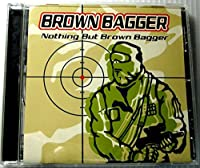 Nothing But Brown Bagger