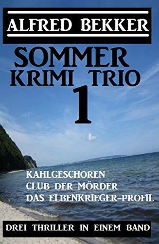 Sommer Krimi Trio 1 - Drei Thriller in einem Band