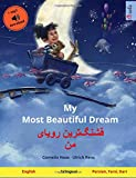 """My Most Beautiful Dream €"""" Ghashangtarin royÃ¥ye man (English €"""" Persian, Farsi, Dari): Bilingual children's book with mp3 audiobook for download, age 3-4 and up (Sefa Picture Books in two languages)"""