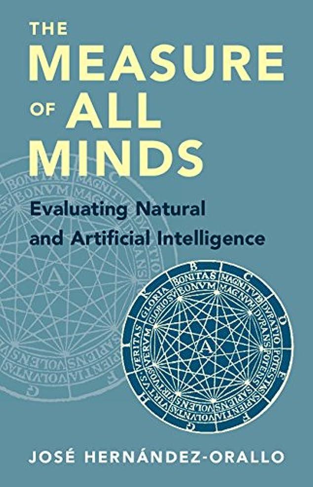 ジュース突っ込む差別化するThe Measure of All Minds: Evaluating Natural and Artificial Intelligence (English Edition)