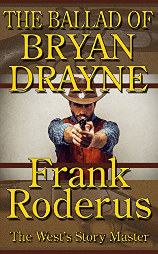 Book: The Ballad of Bryan Drayne by Frank Roderus