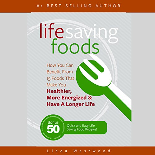 Life Saving Foods audiobook cover art