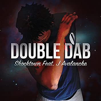 Double Dab (feat. J Avalanche)