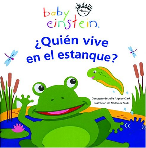Quien Vive En El Estanque? = Who Lives in the Pond? (Baby Einstein)