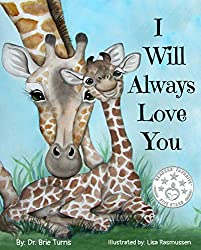 Image: I Will Always Love You: Keepsake Gift Book for Mother and New Baby | Kindle Edition | by Dr. Brie Turns (Author), Lisa Rasmussen (Illustrator). Publisher: Dr. Brie Turns (April 24, 2020)