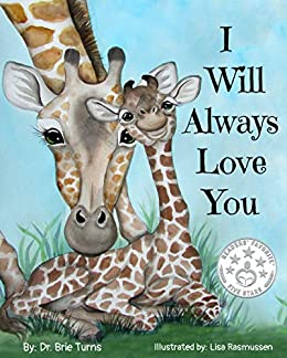 I Will Always Love You: Keepsake Gift Book for Mother and New Baby by [Dr. Brie Turns, Lisa Rasmussen]