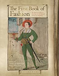The First Book of Fashion: The Book of Clothes of Matthaeus and Veit Konrad Schwarz of Augsburg, by Ulinka Rublack and Mary Hayward