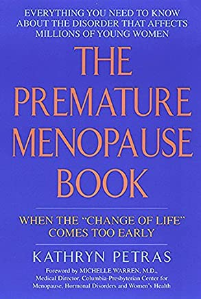The Premature Menopause Book:: When The change Of Life Comes Too Early by Kathryn Petras(1999-07)