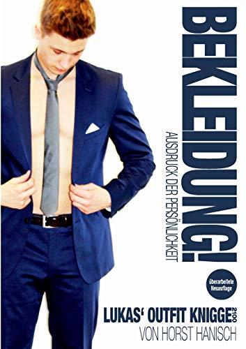 Bekleidung! Ausdruck der Persönlichkeit - Lukas' Outfit-Knigge 2100: Authentizität - Wertschätzung - Individualität - Status