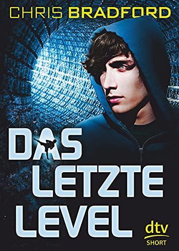 Das letzte Level: Rasanter Cyberthriller ab 12 (Das letzte Level-Reihe, Band 1)