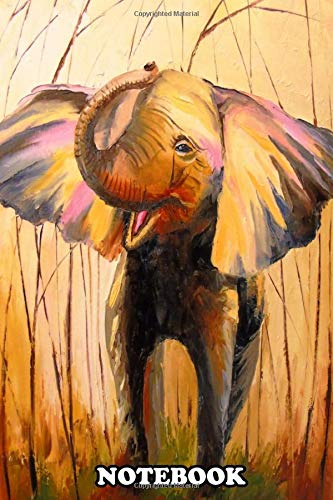 """Notebook: Smiling Elephant Oil Painting On Canvas Handmade , Journal for Writing, College Ruled Size 6"""" x 9"""", 110 Pages"""
