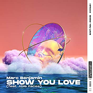 Show You Love (feat. Able Faces)