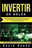 Invertir en Bolsa: Aprenda las mejores Estrategias y la Psicología correcta para Invertir en el Mercado de Valores. Incluye Negociación de Acciones, Opciones, Forex (Divisas) y Trading Intradiario