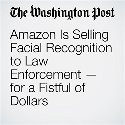 Amazon Is Selling Facial Recognition to Law Enforcement — for a Fistful of Dollars copertina