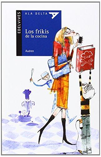 Los frikis de la cocina: 91 (Ala Delta -...