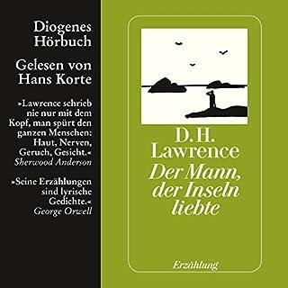 Der Mann, der die Inseln liebte                   Autor:                                                                                                                                 D. H. Lawrence                               Sprecher:                                                                                                                                 Hans Korte                      Spieldauer: 1 Std. und 16 Min.     16 Bewertungen     Gesamt 3,9