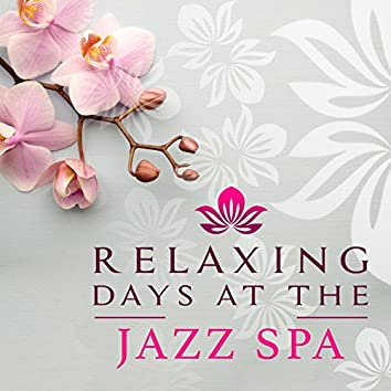 Relaxing Days at the Jazz Spa