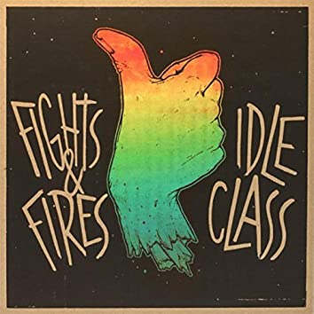 Idle Class / Fights And Fires